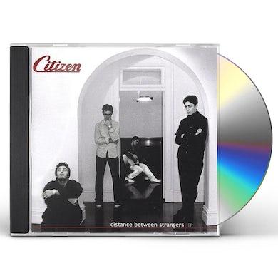 Citizen DISTANCE BETWEEN STRANGERS CD
