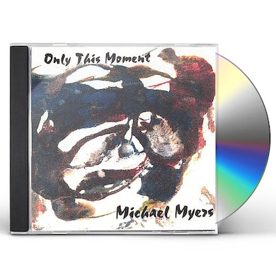 Michael Myers ONLY THIS MOMENT CD