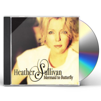 Heather Sullivan MERMAID TO BUTTERFLY CD