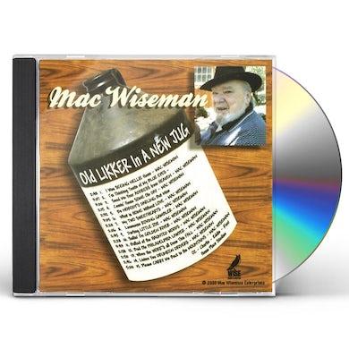 Mac Wiseman OLD LIKKER IN A NEW JUG CD