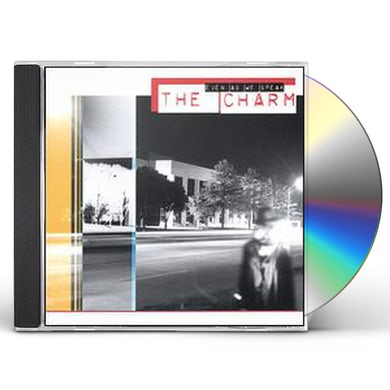 Charm EVEN AS WE SPEAK CD