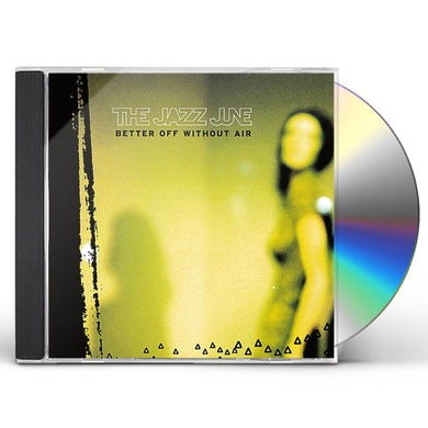 JAZZ JUNE BETTER OFF WITHOUT AIR CD