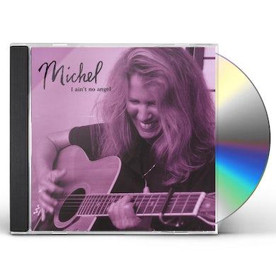 Michel I AINT NO ANGEL CD