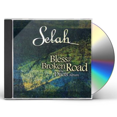 Selah BLESS THE BROKEN ROAD: THE DUETS ALBUM CD