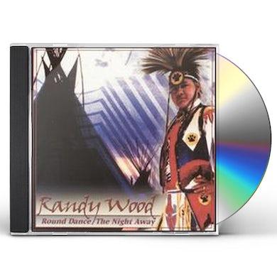 Randy Wood ROUND DANCE THE NIGHT AWAY CD