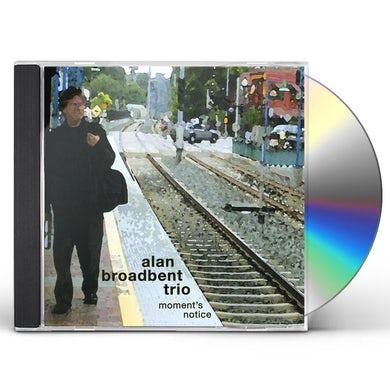 Alan Broadbent MOMENT'S NOTICE CD