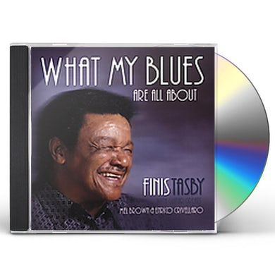 Finis Tasby WHAT MY BLUES ARE ALL ABOUT CD