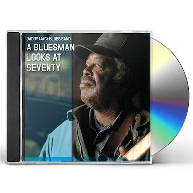 Daddy Mack Blues Band BLUESMAN LOOKS AT SEVENTY CD