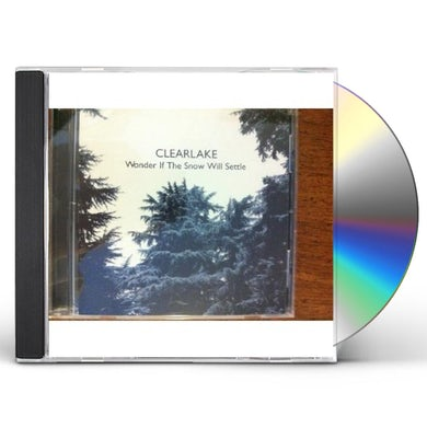 Clearlake WONDER IF THE SNOW WILL SETTLE CD