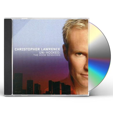Christopher Lawrence UNHOOKED: HOOK SESSIONS CD