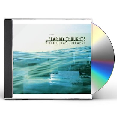 Fear My Thoughts GREAT COLLAPSE CD