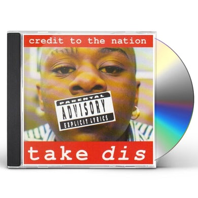 Credit To The Nation TAKE DIS CD