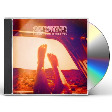 Swervedriver I WASN'T BORN TO LOSE YOU CD