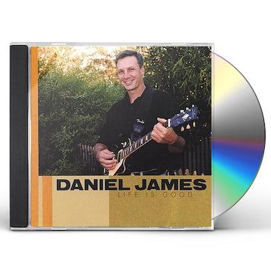 Daniel James LIFE IS GOOD CD