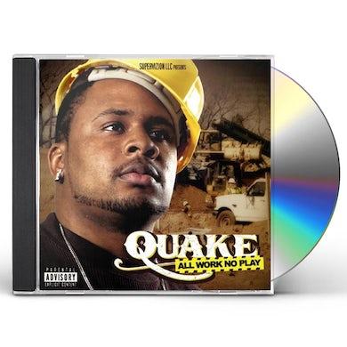Quake ALL WORK NO PLAY CD