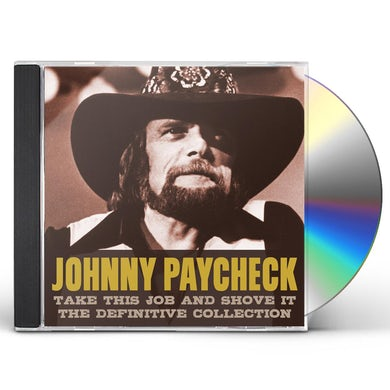 Johnny Paycheck TAKE THIS JOB & SHOVE IT: DEFINITIVE COLLECTION CD
