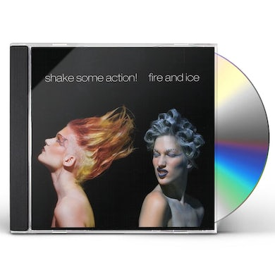 Shake Some Action! FIRE & ICE CD