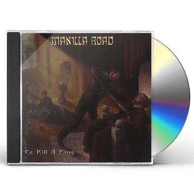 Manilla Road TO KILL A KING CD