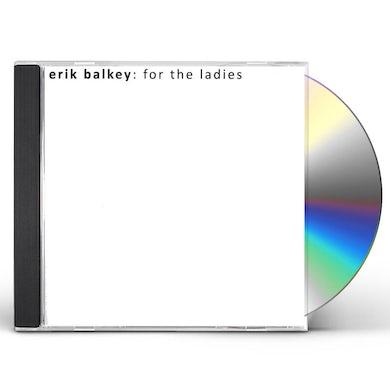 Erik Balkey FOR THE LADIES CD