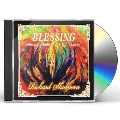 Richard Shulman BLESSING: MUSICAL MEDITATIONS FOR TAIWAN CD