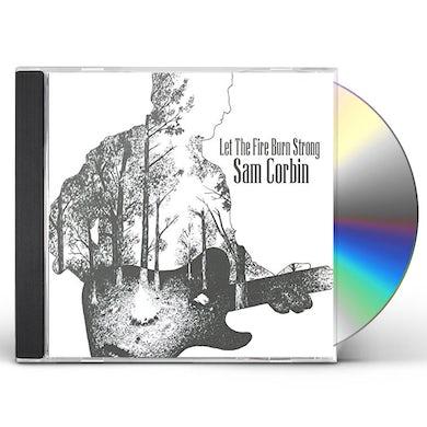 Sam Corbin LET THE FIRE BURN STRONG CD