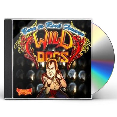 Wild Dogs BORN TO ROCK FOREVER CD