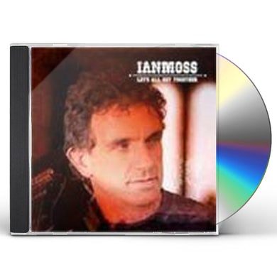 Ian Moss LET'S ALL GET TOGETHER CD