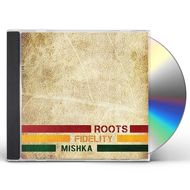 Mishka ROOTS FIDELITY CD