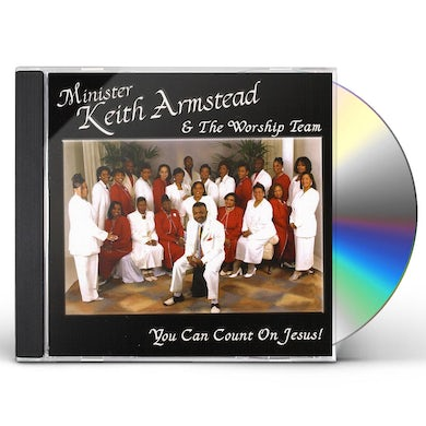 Minister Keith Armstead YOU CAN COUNT ON JESUS CD