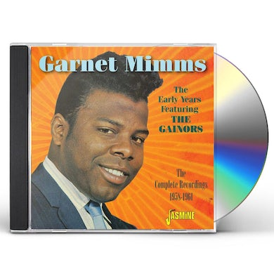 Garnet Mimms EARLY YEARS FEATURING THE GAINORS:COMPLETE RECORDI CD