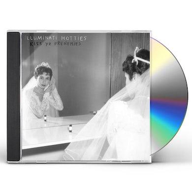 illuminati hotties  Kiss Yr Frenemies CD
