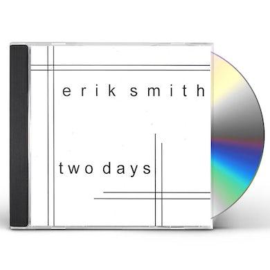 Erik Smith TWO DAYS CD
