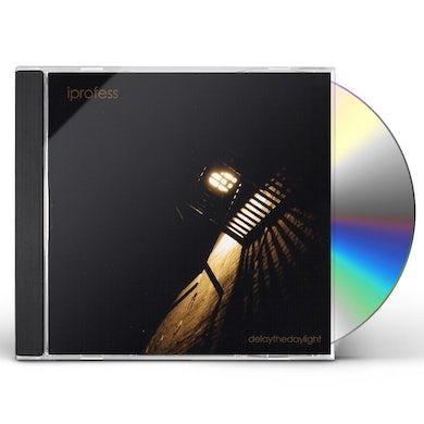 iprofess DELAY THE DAYLIGHT CD
