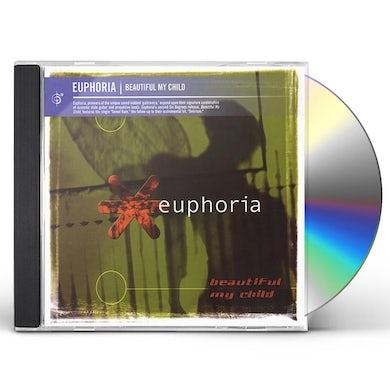 Euphoria BEAUTIFUL MY CHILD CD