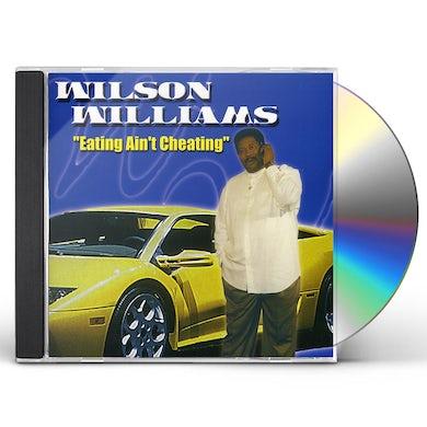 Wilson Williams EATING AIN'T CHEATING CD