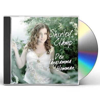 Shirley Clamp DEN LANGSAMMA BLOMMAN CD