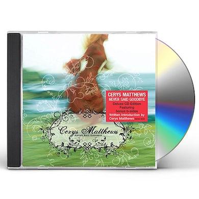 Cerys Matthews NEVER SAY GOODBYE CD