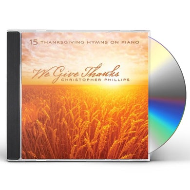 Christopher Phillips WE GIVE THANKS: 15 THANKSGIVING HYMNS ON PIANO CD