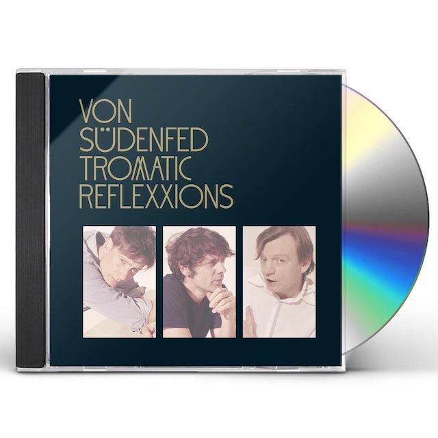 Von Sudenfed TROMATIC REFLEXXIONS CD
