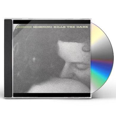 Biirdie MORNING KILLS THE DARK CD
