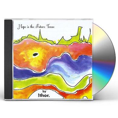 Thor HOPE IS THE FUTURE TENSE CD