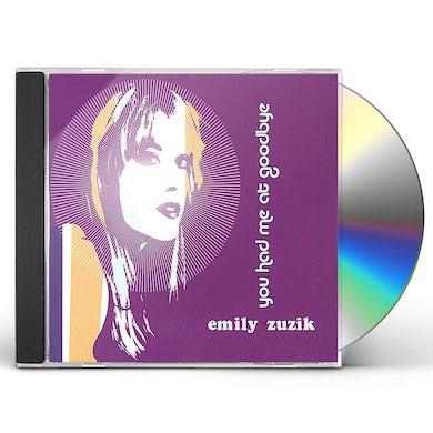Emily Zuzik YOU HAD ME AT GOODBYE CD