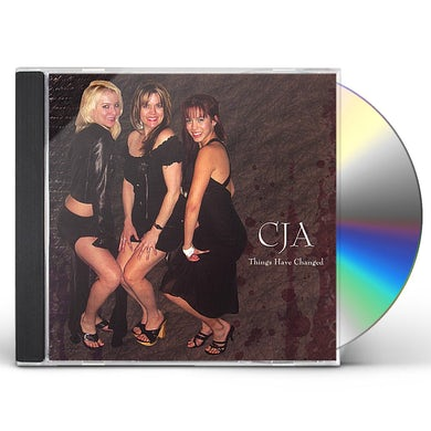 CJA THINGS HAVE CHANGED CD