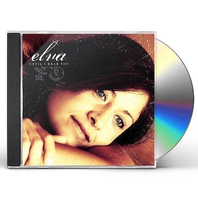 Elva UNTIL I HEAR YOU CD