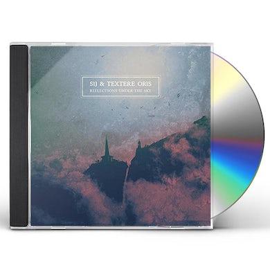 Sij & Textere Oris REFLECTIONS UNDER THE SKY CD