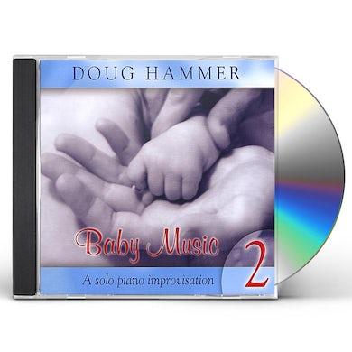 Doug Hammer BABY MUSIC 2 CD