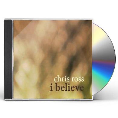 Chris Ross I BELIEVE CD