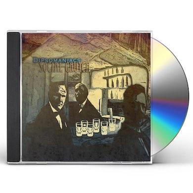 Dipsomaniacs SOCIAL CRUTCH CD