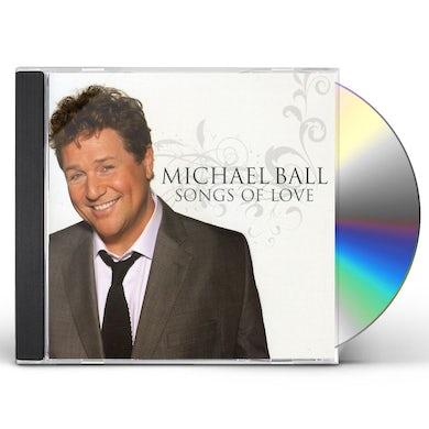 Michael Ball SONGS OF LOVE CD