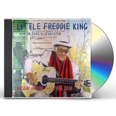 Little Freddie King MESSIN AROUND THA LIVING ROOM CD